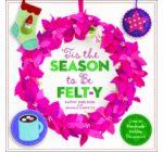 It is the Season to Be Felt-y -