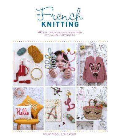 French Knitting: kötés kötőmalommal könyv